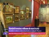 Românii au descoperit valoarea artei și investesc milioane de euro în artă.