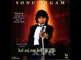 Badi Door Se Aaye Hain - Sonu Nigam - Kal Aaj Aur Kal - YouTube [360p]