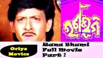 Full Oriya Film | Siddhant Mahapatra | Roopa Ganguly | Rana Bhumi | Part 2