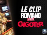 """Romano """"Gigoter"""" [Clip Officiel]"""