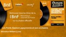 Léo Ferré, Gaston Lapeyronnie et son orchestre - Monsieur William - Live