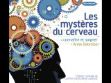LES MYSTERES DU CERVEAU de Anne DEBROISE, livre audio