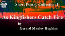 As Kingfishers Catch Fire by Gerard Manley Hopkins Poem Free Audio Book Short Poetry Collection 1