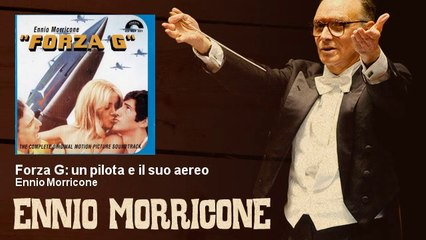 Ennio Morricone - Forza G: un pilota e il suo aereo