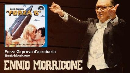 Ennio Morricone - Forza G: prova d'acrobazia