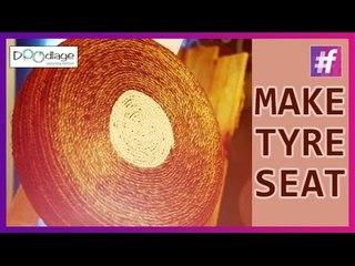 DIY : How to Make Designer Seats Using Old Tyres