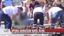Ünlü Opera sanatçısı 8 Bin lira alacak yüzünden katil oldu