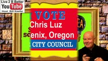 CHRIS LUZ FOR PHOENIX OREGON CITY COUNCIL A GREAT PERSON