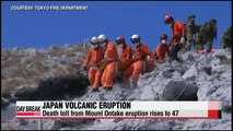 Death toll from Japan's Mount Ontake eruption rises to 47