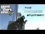 Cascades de fou en moto GTA 5 ! The Amazing Stuntman