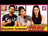 Main Tera Hero Exclusive Interview with Varun Dhawan, leana D'Cruz and Nargis Fakhri