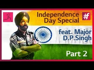Independence Day Special feat. Major D.P.Singh - Part 2