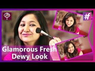 Glamorous Fresh Dewy Look   Makeup Tutorial