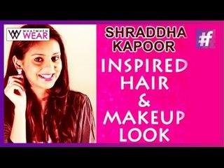 Shraddha Kapoor Inspired Hair & Makeup Look | Ek Villain
