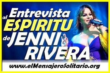 Entrevista al Espiritu de Jenni Rivera - El Mensajero Solitario.org