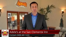 Adele's at the San Clemente Inn  San Clemente         Wonderful         5 Star Review by Kelly