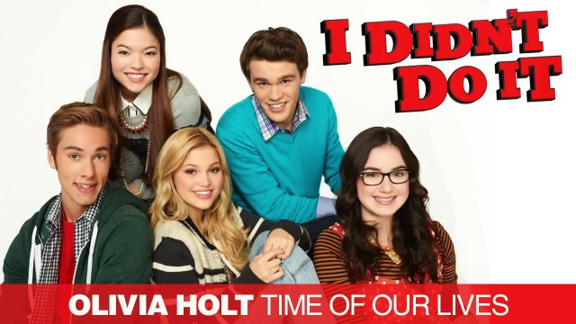 Olivia Holt - Time Of Our Lives (I Didn't Do It Theme) - Olivia Holt
