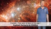 Français mais sans en faire un fromage - Raphaël Zacharie de IZARRA