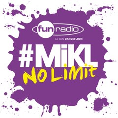 L'intégrale du 9 septembre 2014 - #Mikl No Limit Fun Radio