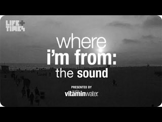 The Sound - Where I'm From, Presented By vitaminwater®