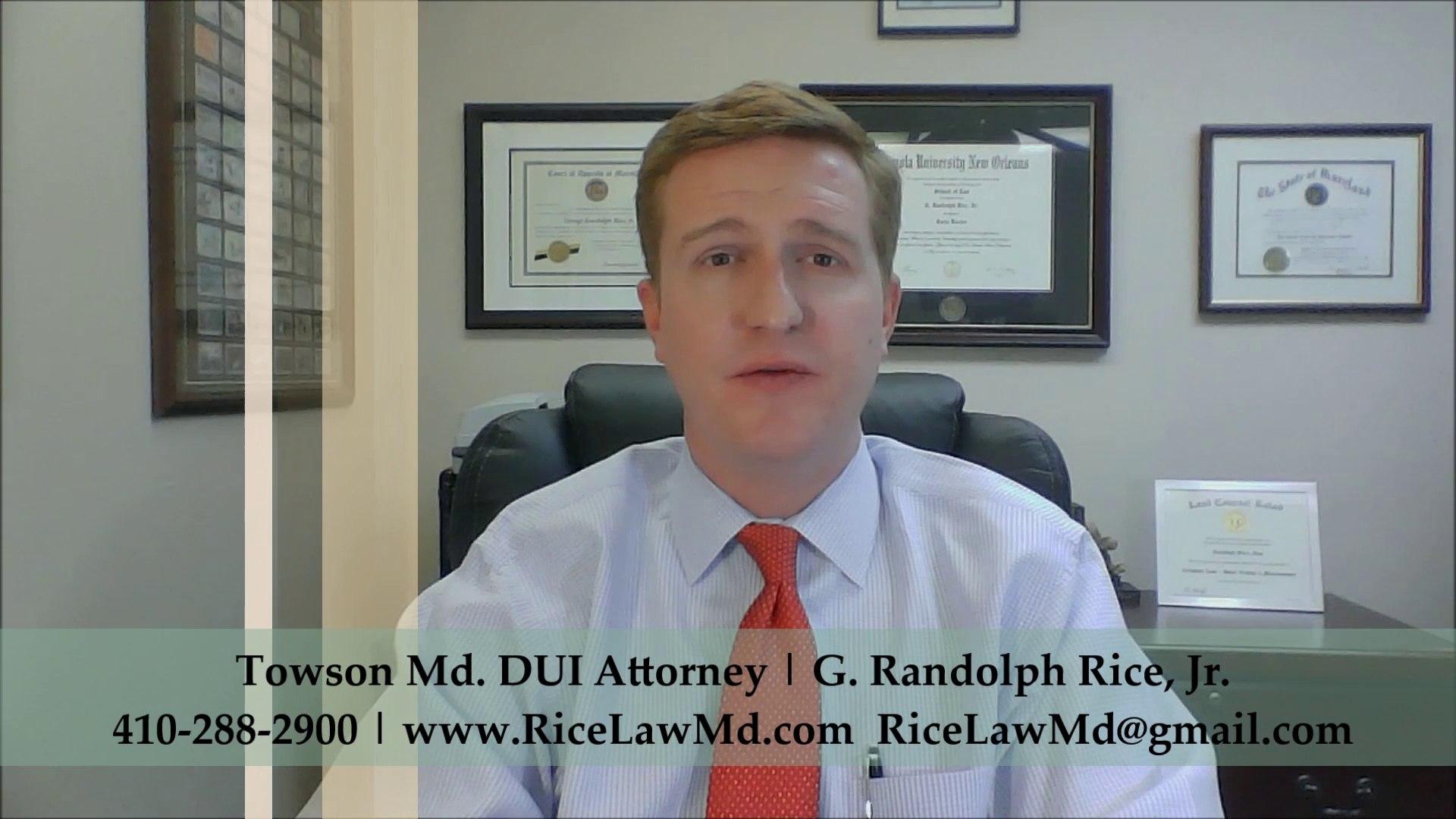 Towson Maryland DUI Lawyer G. Randolph Rice, Jr.