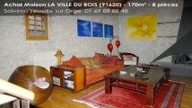 A vendre - maison - LA VILLE DU BOIS (91620) - 8 pièces - 170m²
