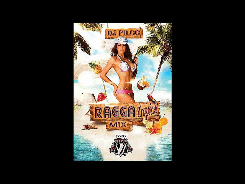 ragga tropical mix by dj piloo