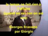 le temps ne fait rien à l'affaire (quand on est con ...) Georges Brassens par Giorgio