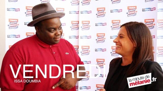 ISSA DOUMBIA - Vendredi en Interview Minute sur LaMinutedeMelanie.fr