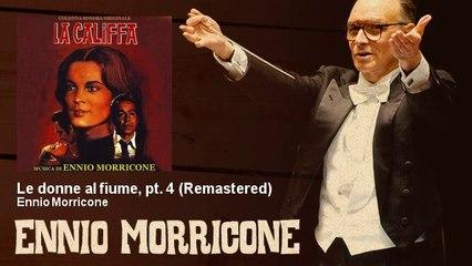 Ennio Morricone - Le donne al fiume, pt. 4 - Remastered