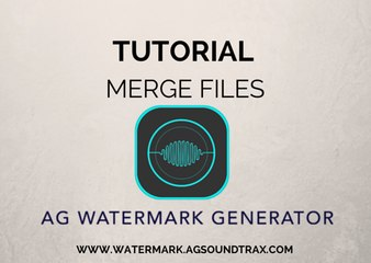 AG AUDIO WATERMARK GENERATOR TUTORIAL - Merge Files