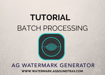 AG AUDIO WATERMARK GENERATOR  TUTORIAL - Batch Processing