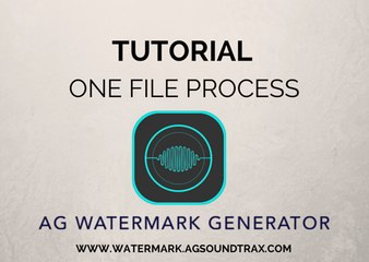 AG AUDIO WATERMARK GENERATOR  TUTORIAL - One File Process
