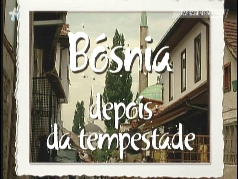 BÓSNIA (Depois da Tempestade)