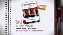 TV3 - 33 recomana - L'última trobada. Teatre Romea. Barcelona