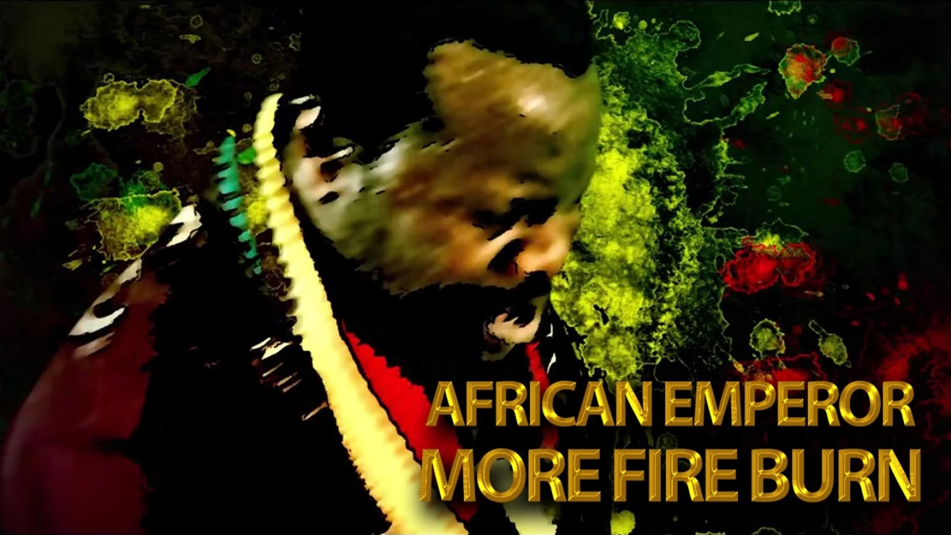 African Emperor - More Fire Burn - (Official Music Video)