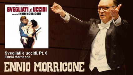 Ennio Morricone - Svegliati e uccidi, Pt. 6