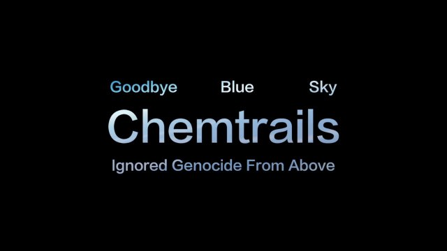 Truth11 Films | Goodbye Bluesky | Chemtrails, The Ignored Genocide From Above