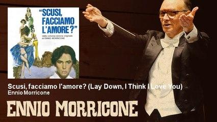 Ennio Morricone - Scusi, facciamo l'amore? - Lay Down, I Think I Love You
