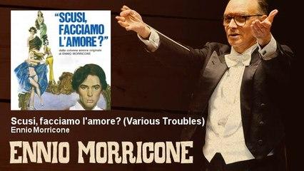 Ennio Morricone - Scusi, facciamo l'amore? - Various Troubles
