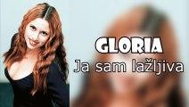 Gloria - Ja sam lazljiva