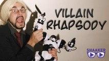 The Villain Rhapsody - Shaaker