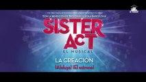 """SISTER ACT, el musical: La Creación """"¡Aleluya, el estreno!"""""""
