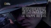 Seconde Guerre Mondiale - Les Plus Grands Raids Episode 4