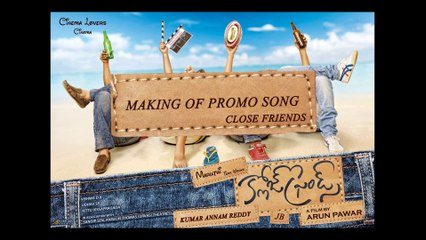 Close Friends Song Making Video