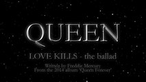 Queen - Love Kills - the ballad - (Montage Video)