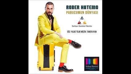 Pabucumun Dünyası ||Rober Hatemo|| Serkan Demirel Remix