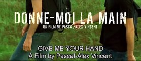 Give Me Your Hand / Donne-moi la main (2009) - Trailer English Subs