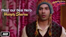 Meet our Desi Hero - Humpty Sharma | Humpty Sharma Ki Dulhania | Varun Dhawan, Alia Bhatt