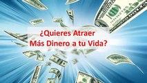 Abre tu mente al dinero, como atraer dinero, mas dinero, como tener más dinero